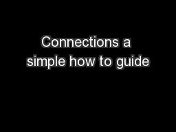 Connections a simple how to guide PowerPoint PPT Presentation
