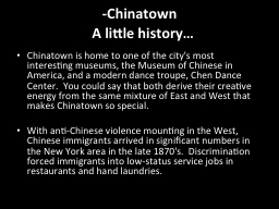 - Chinatown    A little history…