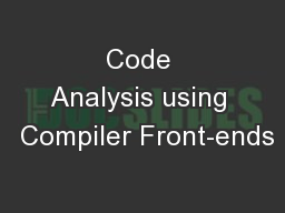 Code Analysis using  Compiler Front-ends