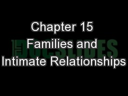 Chapter 15 Families and Intimate Relationships