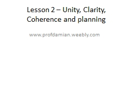 Lesson 2 – Unity, Clarity, Coherence and planning