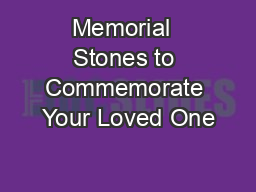 Memorial  Stones to Commemorate Your Loved One