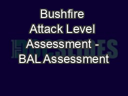 Bushfire Attack Level Assessment - BAL Assessment