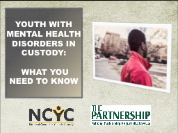 Youth with Mental Health Disorders in custody: