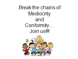 Break the chains of  Mediocrity
