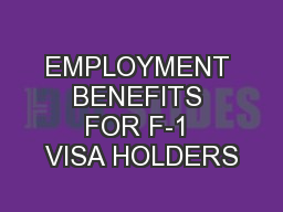 EMPLOYMENT BENEFITS FOR F-1 VISA HOLDERS