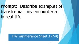 Prompt:   Describe examples of transformations encountered