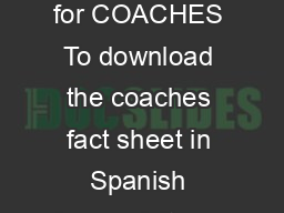 A Fact Sheet for COACHES To download the coaches fact sheet in Spanish please visit www