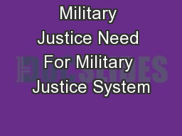 Military Justice Need For Military Justice System
