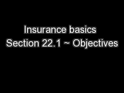 Insurance basics Section 22.1 ~ Objectives