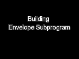 Building Envelope Subprogram PowerPoint PPT Presentation
