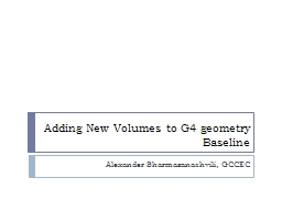 Adding New Volumes to G4 geometry Baseline