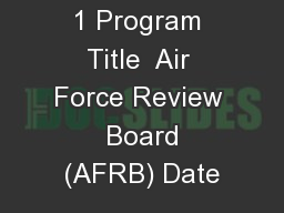 1 Program Title  Air Force Review  Board (AFRB) Date