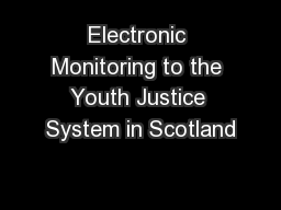 Electronic Monitoring to the Youth Justice System in Scotland
