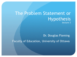 The  Problem Statement or Hypothesis
