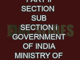 TO BE PUBLISHED IN THE GAZETTE OF INDIA EXTRAORDINARY PART II SECTION  SUB SECTION i GOVERNMENT OF INDIA MINISTRY OF FINANCE DEPARTMENT OF REVENUE Notification No