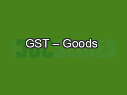 GST – Goods & Services Tax PowerPoint PPT Presentation