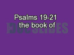 Psalms 19-21 the book of