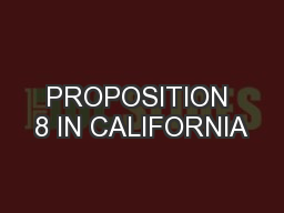 PROPOSITION 8 IN CALIFORNIA PowerPoint PPT Presentation