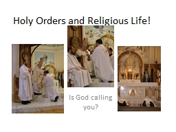 Holy Orders and Religious Life!