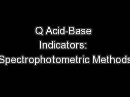 Q Acid-Base Indicators: Spectrophotometric Methods