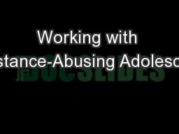 Working with Substance-Abusing Adolescents