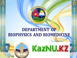 DEPARTMENT OF  BIOPHYSICS AND BIOMEDICINE PowerPoint PPT Presentation