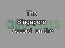 The Singapore Accord  on the