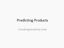 Predicting Products Including solubility rules