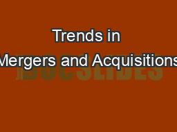Trends in Mergers and Acquisitions