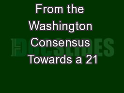 From the Washington Consensus Towards a 21
