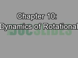 Chapter 10:  Dynamics of Rotational