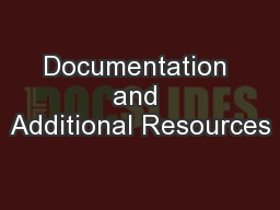 Documentation and Additional Resources
