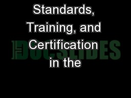 Standards, Training, and Certification in the