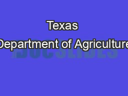 Texas Department of Agriculture PowerPoint Presentation, PPT - DocSlides