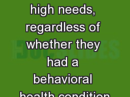 Nearly half of adults with high needs, regardless of whether they had a behavioral health condition