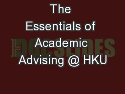 The Essentials of Academic Advising @ HKU PowerPoint PPT Presentation