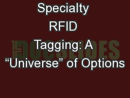 "Specialty RFID Tagging: A ""Universe"" of Options"