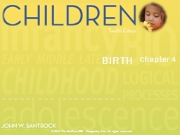 Chapter 4 BIRTH © 2013 The McGraw-Hill Companies, Inc. All rights reserved.