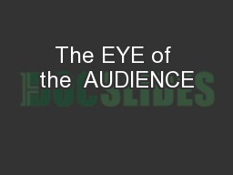 The EYE of the  AUDIENCE
