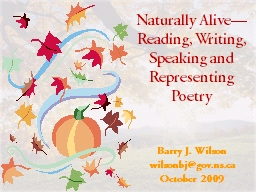 Naturally Alive— Reading, Writing, Speaking and Representing Poetry