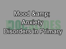 Mood & Anxiety Disorders in Primary