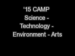 '15 CAMP Science - Technology - Environment - Arts