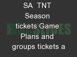 SA  TNT Season tickets Game Plans and groups tickets a