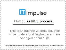 ITimpulse NOC process This is an interactive, detailed, step wise guide explaining how alerts are m