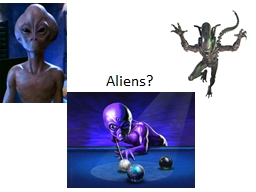 Aliens? Is There Intelligent Life Out There?