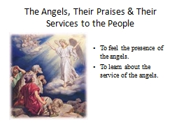The Angels, Their Praises & Their Services to the People