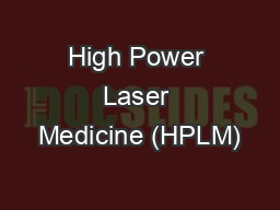 High Power Laser Medicine (HPLM)
