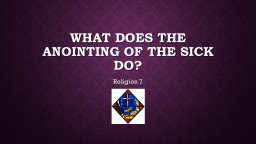 What does the anointing of the sick do? PowerPoint PPT Presentation