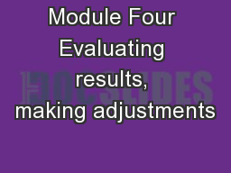 Module Four Evaluating results, making adjustments